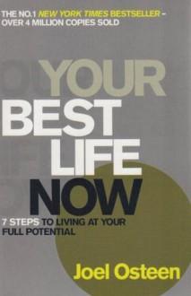 Your Best Life Now - Joel Osteen