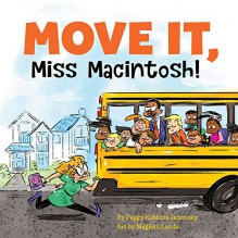 Move It, Miss Macintosh! - Peggy Robbins Janousky, Meghan Lands