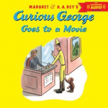 Curious George Goes to a Movie with downloadable audio - H. A. Rey,Margret Rey