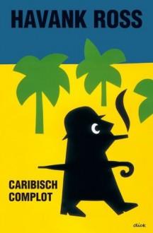Caribisch complot - Havank, Tomas Ross