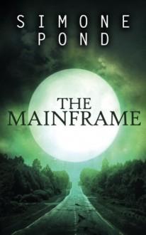 The Mainframe (The New Agenda) (Volume 3) Paperback November 19, 2014 - Simone Pond