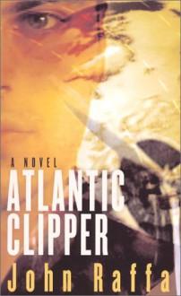 Atlantic Clipper - John Raffa