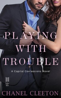 Playing With Trouble - Chanel Cleeton