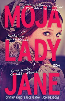 Moja Lady Jane - Cynthia Hand,Jodi Meadows,Brodi Ashton