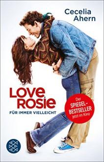 Love, Rosie - Für immer vielleicht: (Filmbuch) Roman - Cecelia Ahern, Christine Strüh