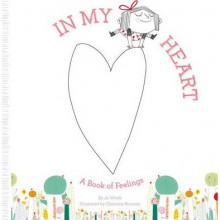 In My Heart: A Book of Feelings - Jo Witek,Christine Roussey