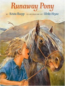 Runaway Pony - Krista Ruepp, Krista Ruepp, Ulrike Heyne