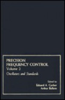 Precision Frequency Control - Eduard A. Gerber, Arthur Ballato