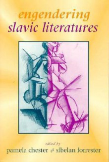 Engendering Slavic Literatures - Pamela Chester