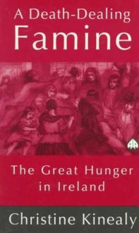 History and Ideology of the Great Irish Famine - Christine Kinealy