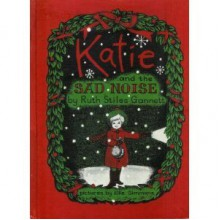 Katie and the Sad Noise - Ruth Stiles Gannett