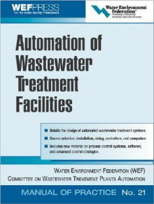 Automation of Wastewater Treatment Facilities - WEF Press, WEF Press
