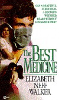 The Best Medicine - Elizabeth Neff Walker