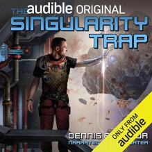 The Singularity Trap - Audible Original, Dennis Taylor, Ray Porter