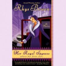 Her Royal Spyness - Rhys Bowen, Katherine Kellgren