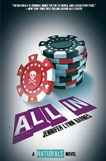 All In: (The Naturals #3) - Jennifer Lynn Barnes