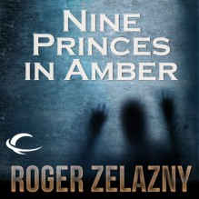 Nine Princes in Amber: The Chronicles of Amber, Book 1 - Alessandro Juliani,Roger Zelazny