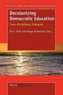 Decolonizing Democratic Education - Ali Abdi