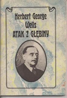 Atak z głębiny - Herbert George Wells