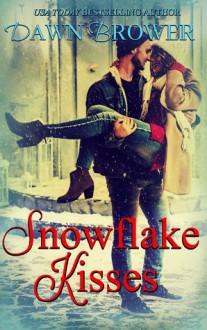 Snowflake Kisses - Dawn Brower