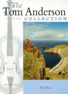 The Tom Anderson Collection, Volume Two - Tom Anderson, Aly Bain