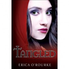 Tangled (Torn Trilogy, #2) - Erica O'Rourke