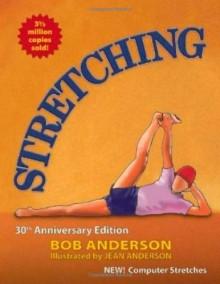 Stretching: 30th Anniversary Edition - Bob Anderson, Jean Anderson