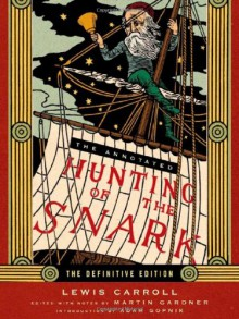 The Annotated Hunting of the Snark (The Annotated Books) - Lewis Carroll,Martin Gardner