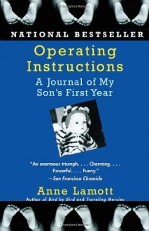 Operating Instructions: A Journal of My Son's First Year - Anne Lamott