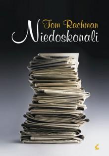 Niedoskonali - Tom Rachman