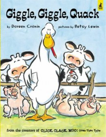 Giggle, Giggle, Quack - Doreen Cronin, Betsy Lewin