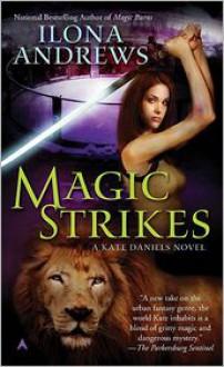 Magic Strikes (Kate Daniels Series #3) -