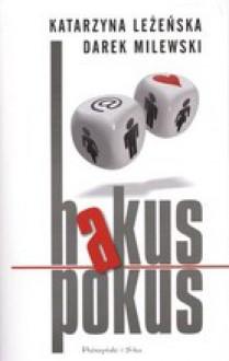 Hakus pokus - Katarzyna Leżeńska, Darek Milewski