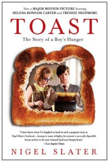 Toast: The Story of a Boy's Hunger - Nigel Slater