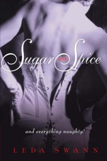 Sugar and Spice - Leda Swann