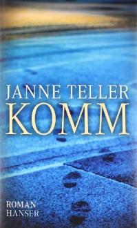Komm: Roman - Janne Teller