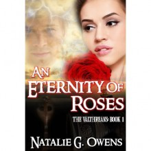 An Eternity of Roses (The Valthreans: Book 1) - Natalie G. Owens