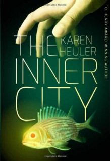 The Inner City - Karen Heuler