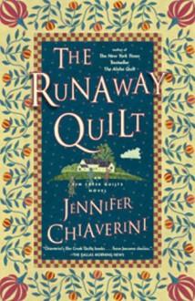 The Runaway Quilt: An Elm Creek Quilts Novel - Jennifer Chiaverini