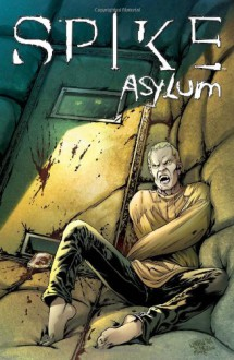 Spike: Asylum - Brian Lynch, Franco Urru