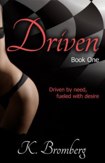 Driven (The Driven Trilogy) - K. Bromberg