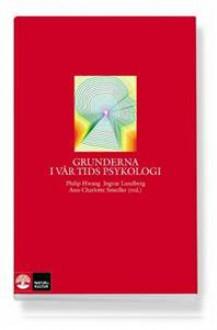 Grunderna I Vår Tids Psykologi - Ann-Charlotte Smedler, Philip Hwang, Ingvar Lundberg