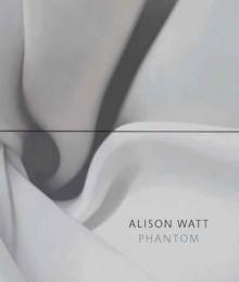 Alison Watt: Phantom - Colin Wiggins, Don Paterson