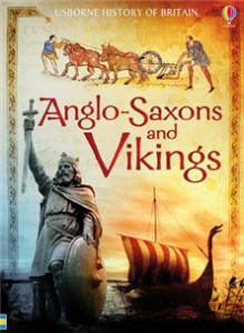Anglo-Saxons and Vikings - Hazel Maskell, Abigail Wheatley, Ian McNee, Usborne
