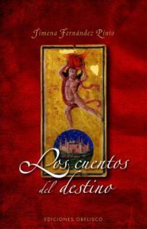 Cuentos del Destino, Los - Jimena Fernandez Pinto