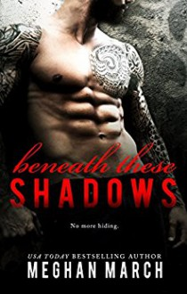 Beneath These Shadows - Meghan March