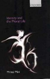 Identity and the Moral Life - Mrinal Miri