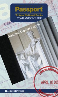 Passport To Your National Parks® Companion Guide: National Capital Region - Randi S. Minetor