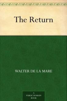 The Return - De la Mare, Walter