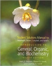 Student Solutions Manual for Bettelheim/Brown/March's Introduction to Organic and Biochemistry, 8th - Frederick A. Bettelheim, Mary K. Campbell, William H. Brown, Shawn O. Farrell, Courtney A. Farrell, Mark S. Erickson